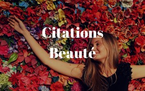 Citations Beauté