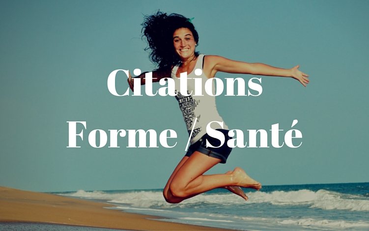 Citations Forme / Santé