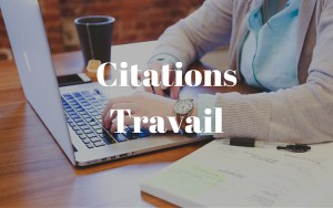 Citations Travail