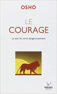 le courage - -osho
