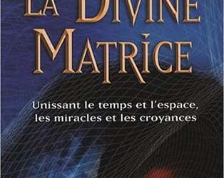 La Divine Matrice – Gregg Braden