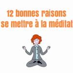 12 bonnes raisons de méditer